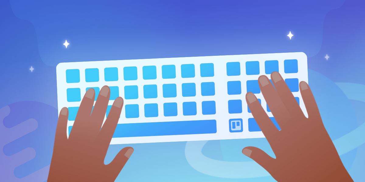 Just Your Type—New Trello Keyboard Shortcuts And Other Updates