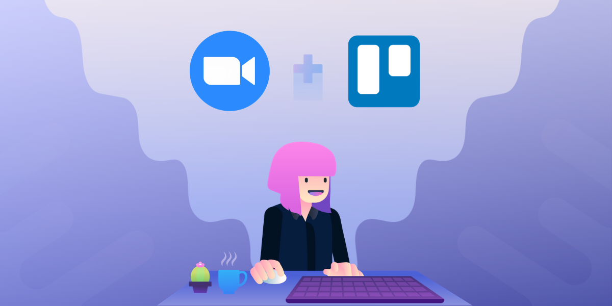 Video conferencias Zoom + Trello: domina la comunicación con tu equipo remoto